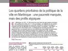 Les quartiers prioritaires de la politique de la ville en Martinique